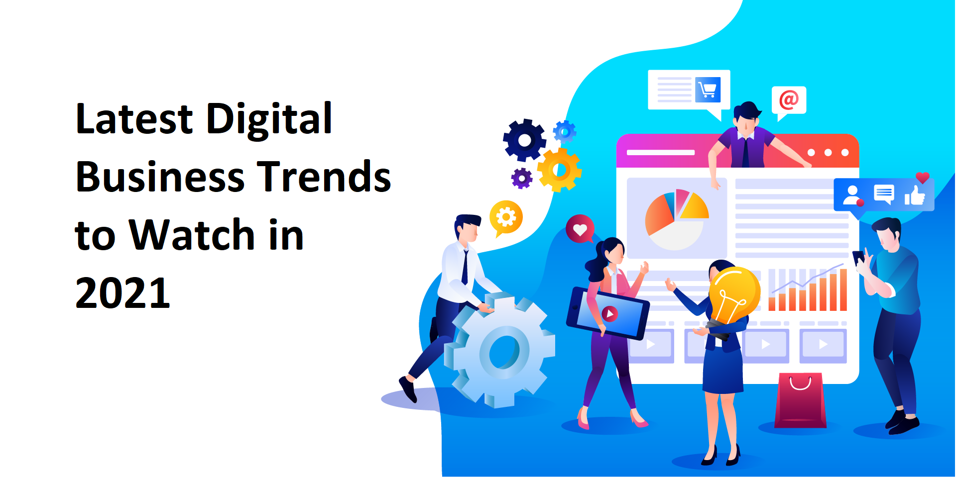 Latest Digital Business Trends to Watch in 2021