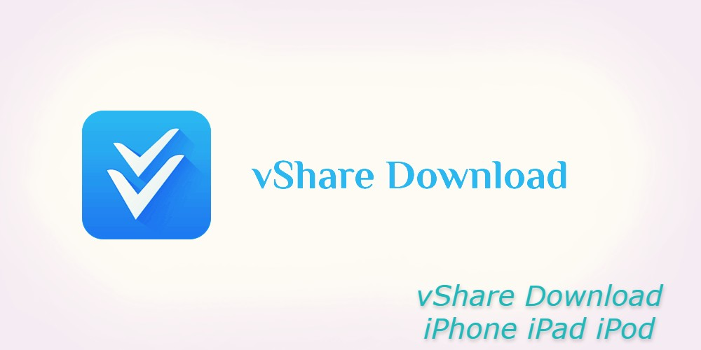 How to Download vShare  Apps to Your iPhone or Android