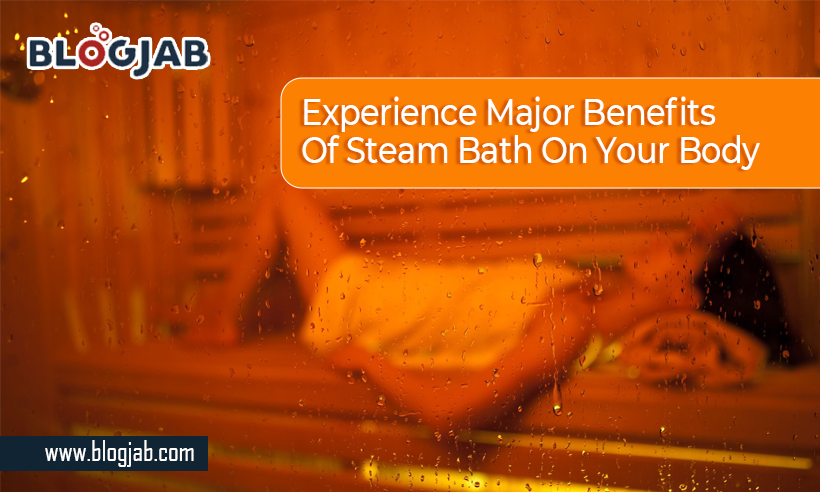 Experience Major Benefits Of Steam Bath On Your Body