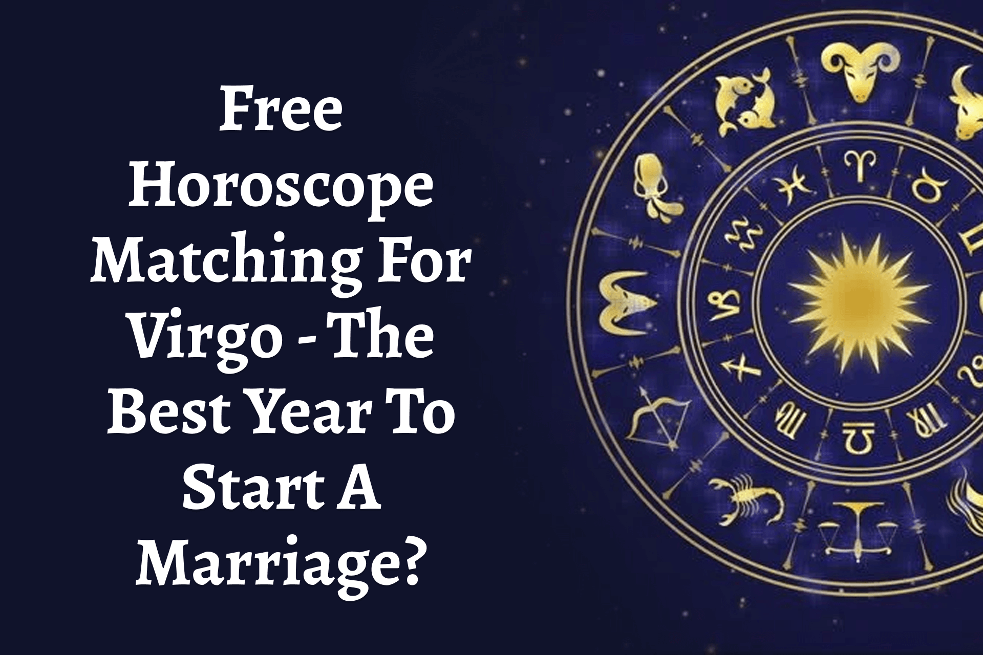 Free Horoscope Matching – The Best Year To Start A Marriage?